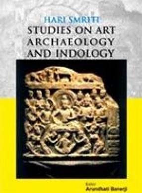 Hari Smriti: Studies on Art, Archaeology and Indology (In 2 Volumes)
