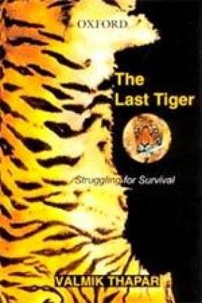 The Last Tiger: Struggling for Survival