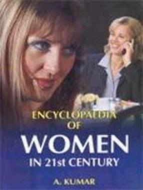 Encyclopaedia of Women in Twenty-First Century (In 9 Volumes)