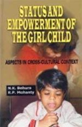 Status and Empowerment of the Girl Child: Aspects in Cross-Cultural Context