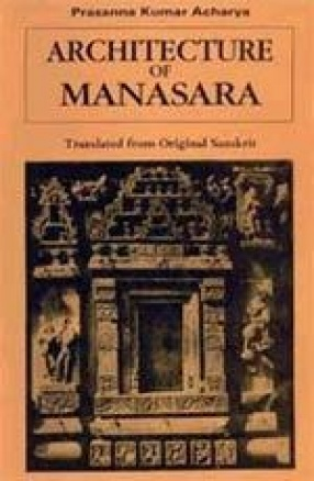 Architecture of Manasara (In 7 Volumes)