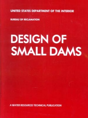 Design of Small Dams: A Water Resources Technical Publication