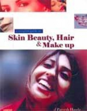 A Complete Guide on Skin Beauty, Hair & Make up