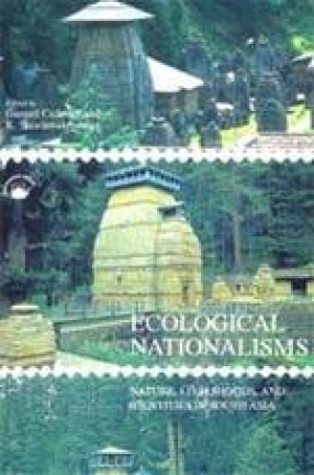Ecological Nationalism: Nature, Livelihoods, and Identities In South Asia