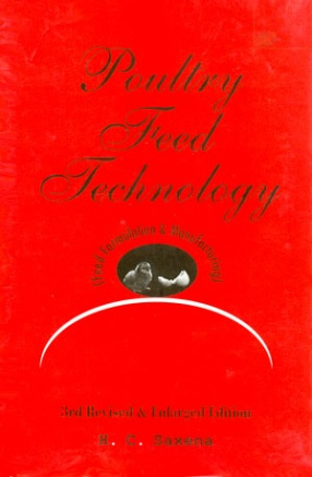 Poultry Feed Technology: Feed Formulation & Manufacturing