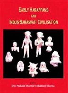 Early Harappans and Indus Saraswati Civilization (In 2 Volumes)