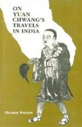 On Yuan Chwang's Travels in India AD 629-645 (2 Volumes, In One Bound)