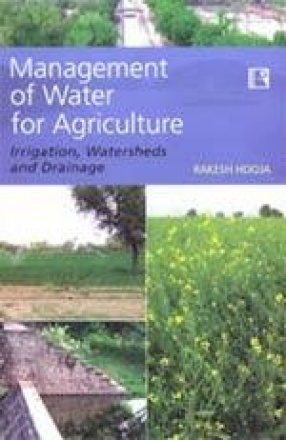 Management of Water for Agriculture: Irrigation, Watersheds and Drainage