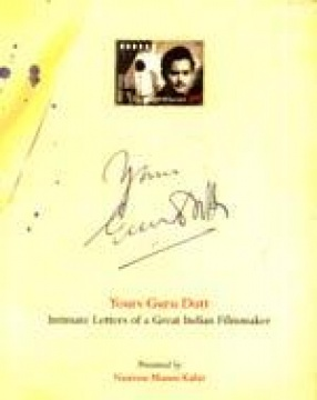Yours Guru Dutt Intimate: Letters of a Great Indian Filmmaker