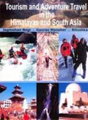 Tourism and Adventure Travel in the Himalayas and South Asia (In 6 Volumes)