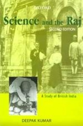 Science and the Raj: A Study of British India