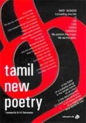 Tamil New Poetry: Twentieth Century Tamil Poets