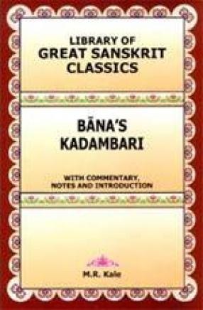Library of Great Sanskrit Classics: Bana's Kadambari