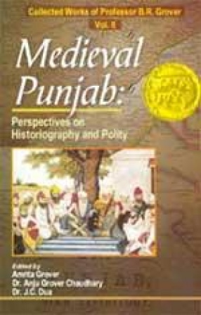 Medieval Punjab: Perspectives on Historiography and Polity (Volume II)