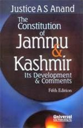 The Constitution of Jammu & Kashmir: Its Development & Comments