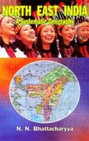 North East India: A Systematic Geography