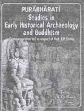 Purabharati: Studies in Early Historical Archaeology and Buddhism (In 2 Volumes)