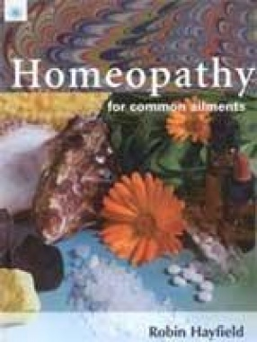 Homeopathy: For Common Ailments