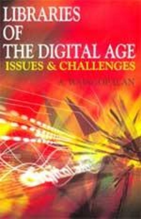 Libraries of the Digital Age: Issues & Challenges