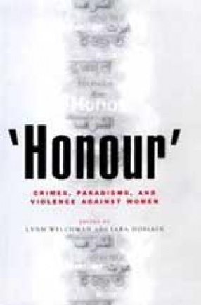 Honour: Crimes, Paradigms and Violence against Women