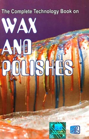 The Complete Technology Book on Wax and Polishes