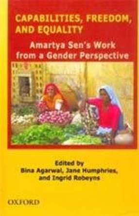 Capabilities, Freedom, and Equality: Amartya Sen's Work from a Gender Perspective