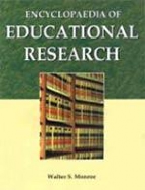 Encyclopaedia of Educational Research: Prepared Under the Auspices of the American Educational Research Association (In 3 Volumes)
