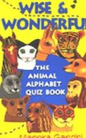 Wise & Wonderful - The Animal Alphabet Quiz Book