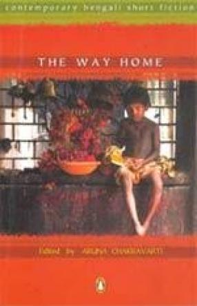 The Way Home: Contemporary Bengali Short Fiction