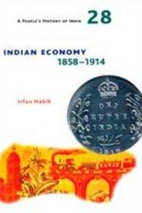 Indian Economy, 1858-1914