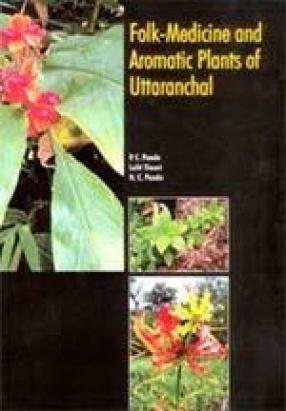 Folk-Medicine and Aromatic Plants of Uttaranchal
