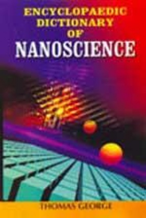 Encyclopaedic Dictionary of Nanoscience (In 3 Volumes)