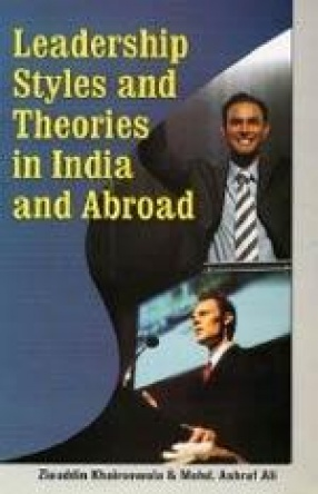 Leadership Styles and Theories in India and Abroad