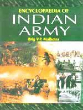 Encyclopaedia of Indian Army (In 9 Volumes)