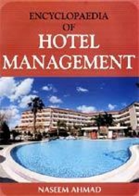 Encyclopaedia of Hotel Management (In 7 Volumes)