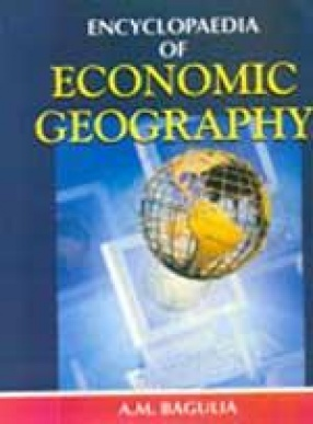 Encyclopaedia of Economic Geography (In 3 Volumes)