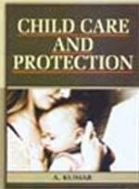 Child Care and Protection: Issues, Challenges and Response (In 2 Volumes)