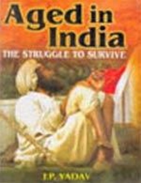Aged in India: The Struggle to Survive (In 2 Volumes)