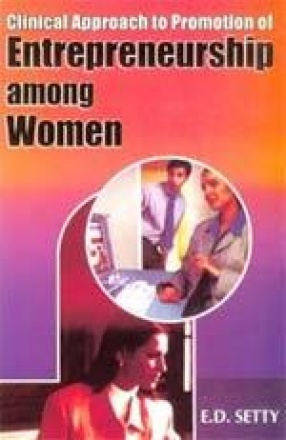 Clinical Approach to Promotion of Entrepreneurship among Women: In Reference to Asia