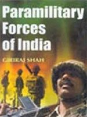 Paramilitary Forces of India (In 2 Volumes)