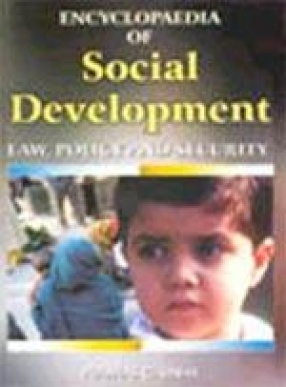 Encyclopaedia of Social Development, Law, Policy and Security (In 10 Volumes)