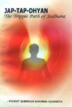Jap-Tap-Dhyan the Tripple Path of Sadhana
