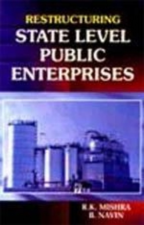 Restructuring of State Level Public Enterprises: A Study