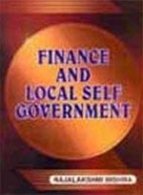 Finance and Local Self-Government: The Indian Experience