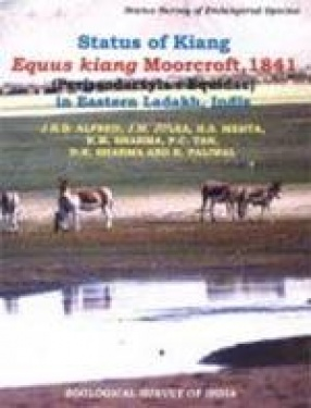 Status of Kiang, Equus Kiang Moorcroft, 1841 (Perissodactyla: Equidae) in Eastern Ladakh, India