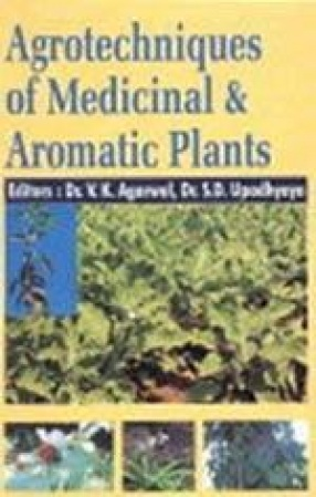 Agrotechniques of Medicinal and Aromatic Plants