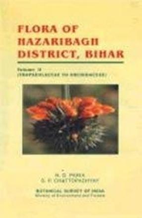 Flora of Hazaribagh District, Bihar: Tropaeolaceae to Orchidaceae (Volume II)