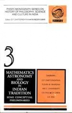 Mathematics, Astronomy and Biology in Indian Tradition: Some Conceptual Preliminaries (Volume 3)