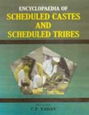 Encyclopaedia of Scheduled Castes and Scheduled Tribes (In 4 Volumes)