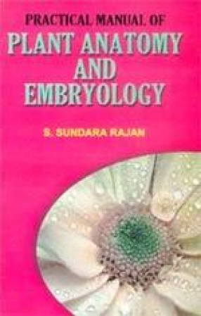 Practical Manual of Plant Anatomy and Embryology